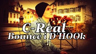 C-Real - Bounce I D'Hook