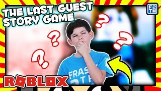 I AM THE LAST GUEST! The Last Guest: Story Game on Roblox