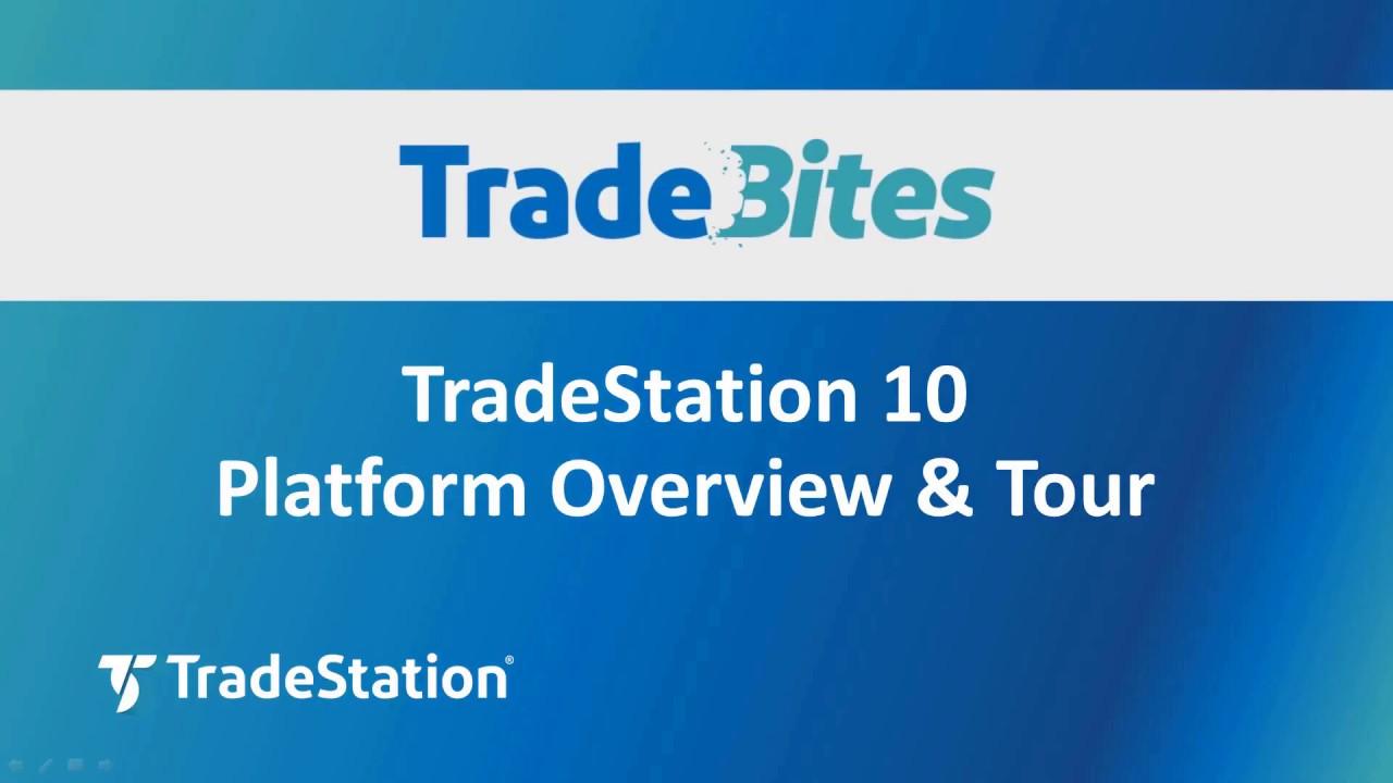 TradeStation 10 Platform Overview and Tour - TradeStation