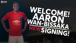 OFFICIAL! AARON WAN-BISSAKA SIGNS FOR MAN UNITED!