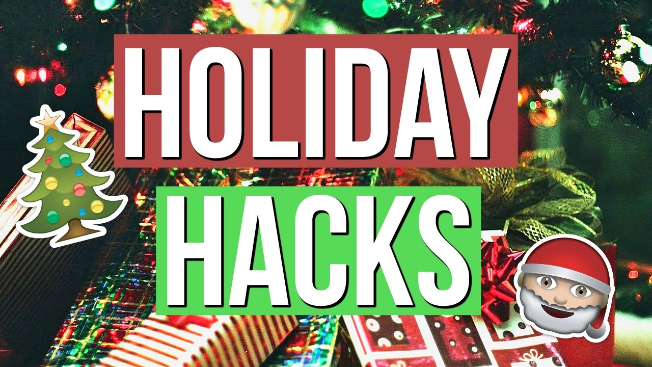 Christmas Life Hacks.Holiday Life Hacks You Need To Know Christmas Hacks 2016
