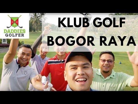 KLUB GOLF BOGOR RAYA - DADDIES GOLFER [Review]