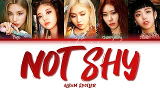 "ITZY (있지) - ""Not Shy"" Album Spoiler [Color Coded Lyrics/Han/Rom/Eng/가사]"