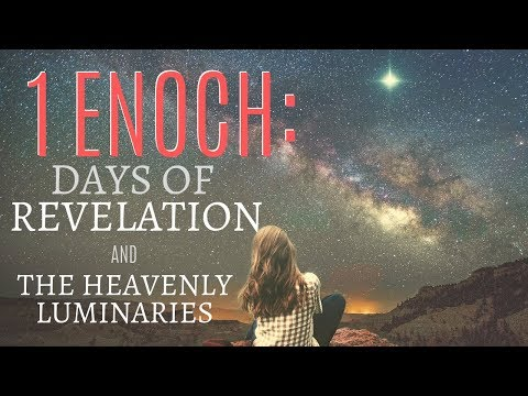 1 Enoch: The Days of Revelation and The Heavenly Luminaries - Chapters 61-80 (Part 4)