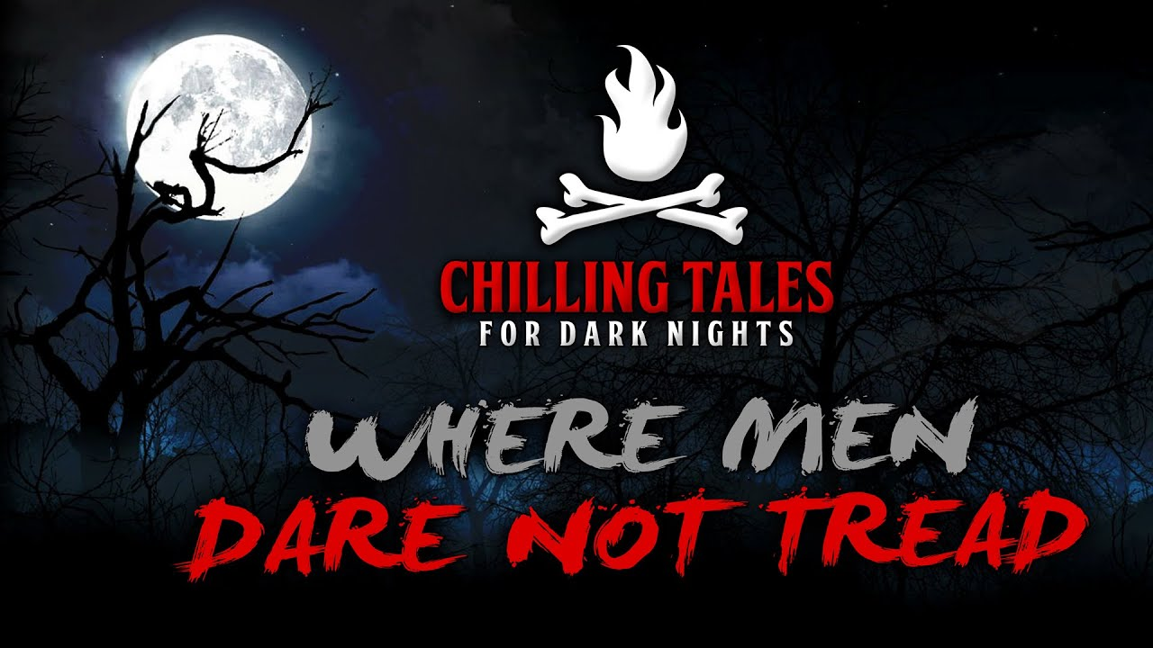 """Download """"Where Men Dare Not Tread"""" S1E70 💀 Chilling Tales for Dark Nights Podcast (Horror Fiction Anthology)"""