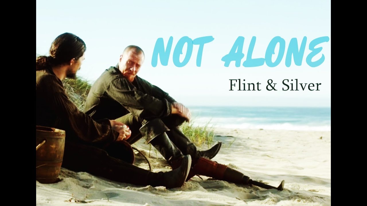 Download Not Alone | Flint & Silver [Black Sails]