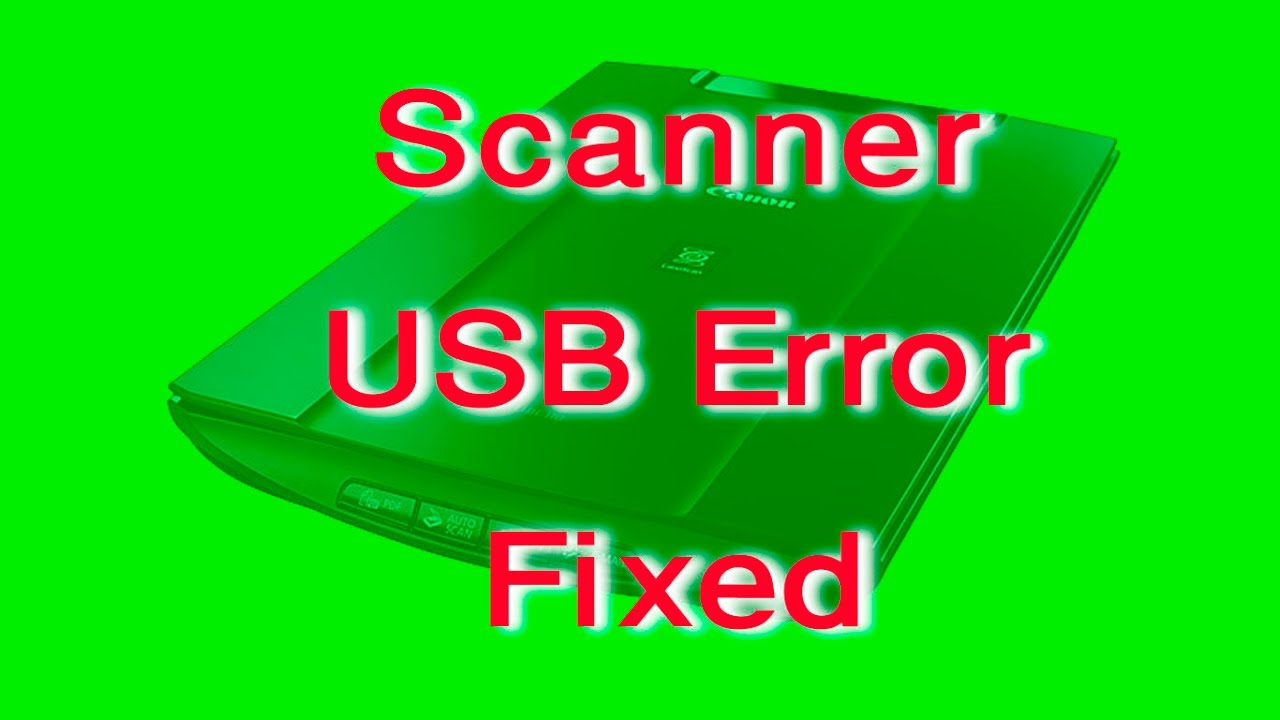 Scanner USB error Fixed | Troubleshooting tips for scanner