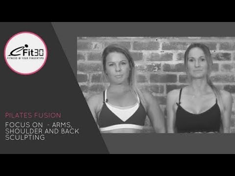 Pilates Fusion Workout - Arms, Shoulder and Back Sculpting