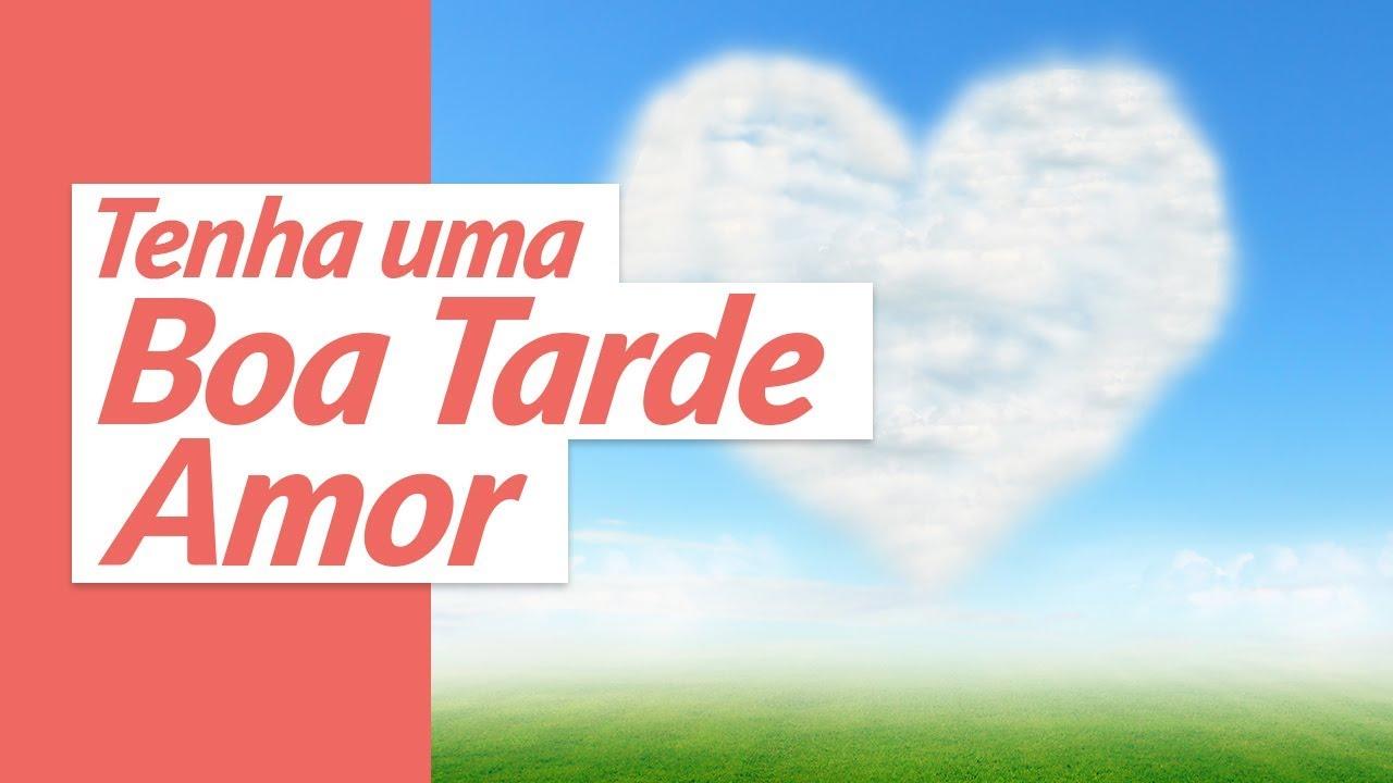 Boa Tarde Amor: Tenha Uma Boa Tarde, Amor