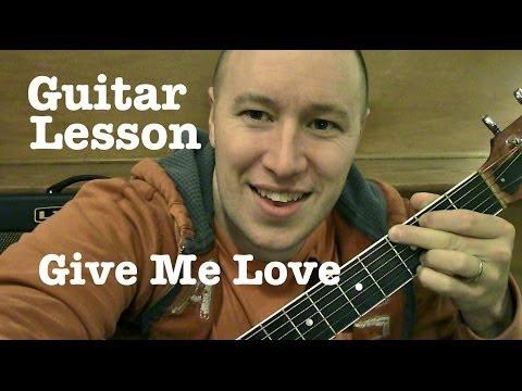 Give Me Love- Guitar Lesson- Ed Sheeran  ( Todd Downing )