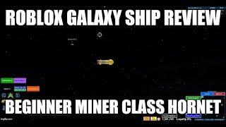 Roblox Galaxy Ship Review : Beginner Miner Class Hornet