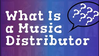 What Is A Music Distributor