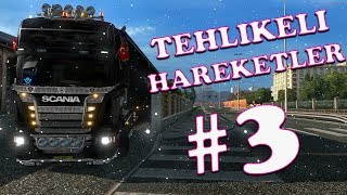 Tehlikeli Hareketler #3 // Euro Truck Simulator 2 [1080P Ultra Graphics]