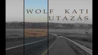 Wolf Kati – Utazás