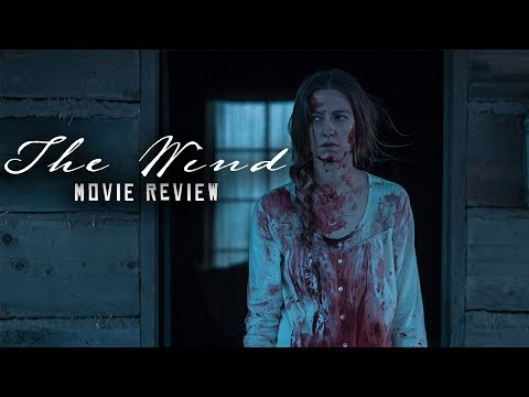 THE WIND (2018) Spoiler-Free Horror Movie Review