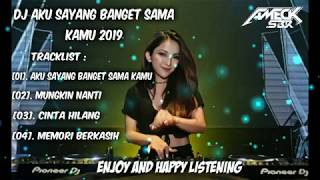 DJ AKU SAYANG BANGET SAMA KAMU VS MUNGKIN NANTI REMIX 2019 -  BREAKBEAT TERBARU