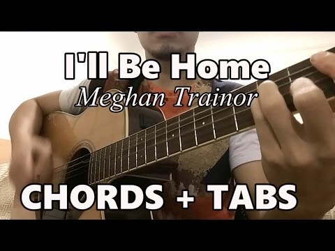 I'll Be Home ♫ Meghan Trainor ♫ Guitar Tutorial (CHORDS TABS)