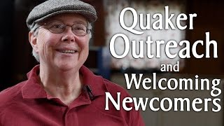 How Do Quaker Meetings Do Outreach and Welcome Newcomers?