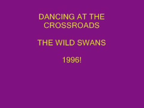 The Wild Swans - Dancing at the Crossroads