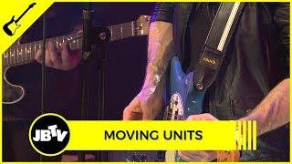 MOVING UNITS - BETWEEN US + THEM | Live @ JBTV
