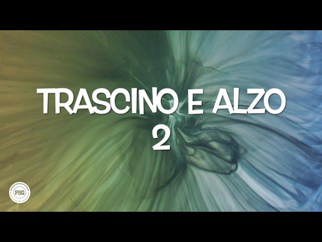 TRASCINO E ALZO 2