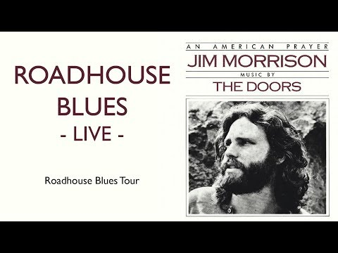 The Doors - Roadhouse Blues 1970 HQ (An American Prayer - Live)