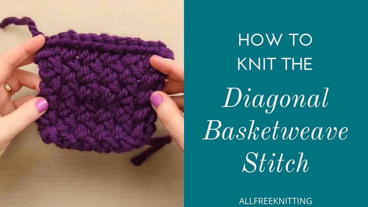 How To Weave Knitting Stitches Together : How To: Diagonal Basket Weave Stitch - YouTube