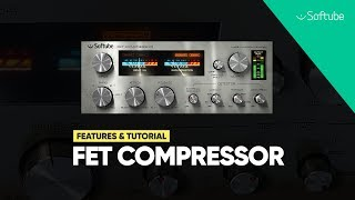FET Compressor - Features and tutorial