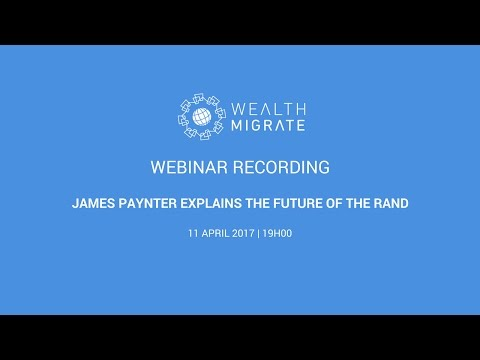James Paynter explains the future of the Rand | Rand Forecasts | Wealth Migrate