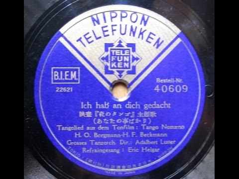 "Adalbert Lutter Orch. - Tango Notturno-""Ich hab' an dich gedacht"" (1937)"