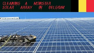 Robotic Solar Panel Cleaning On MONSTER Solar Array In Belgium