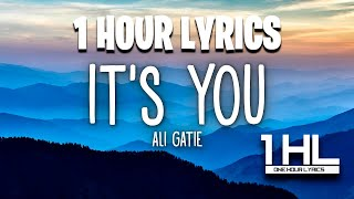 Ali Gatie - It's You (Lyrics) - 1HOUR LOOP
