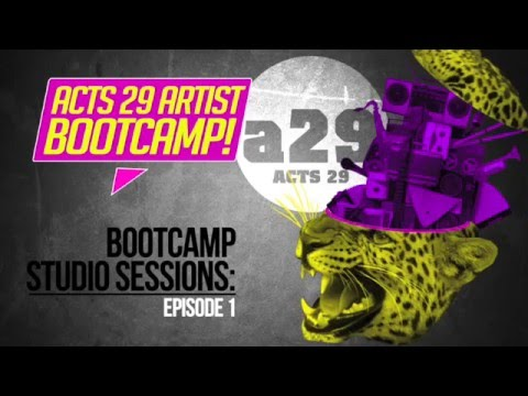 Acts 29 Artist Bootcamp - Studio Sessions Episode 1