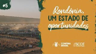 Rondônia, um estado de oportunidades | Confina Brasil 2021