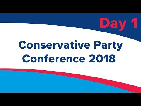 Conservative Party Conference 2018 - Day 1 - Sunday 30th September
