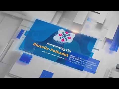 BLUZELLE – POLKADOT WEEK (2020) – Must watch for crypto investors