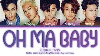 BIGBANG (빅뱅) - Oh Ma Baby Lyrics (Color Coded Lyrics Eng/Rom/Han)