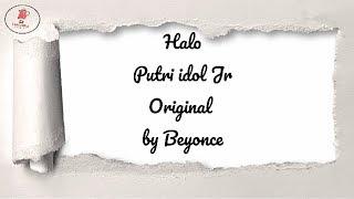 Video lirik || Halo || PUTRI IDOL JUNIOR || BEYONCE