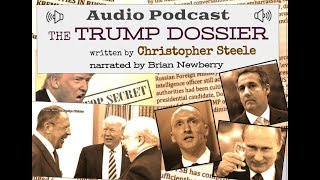 Audio Book - THE TRUMP DOSSIER, by Christopher Steele