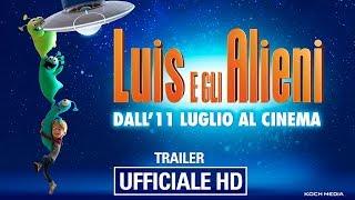 Luis e Gli Alieni - Trailer Ufficiale Italiano | HD