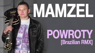 Mamzel - Powroty (Brazilian Remix)