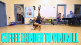 How To Coffee Grinder To Windmill | Wilpower (Air Force Crew) | Intermediate Breaking