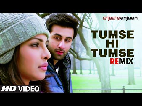 """Tumse Hi Tumse"" Remix [Full Song] Anjaana Anjaani   Ranbir Kapoor, Priyanka Chopra"