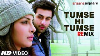 """Tumse Hi Tumse"" Remix [Full Song] Anjaana Anjaani | Ranbir Kapoor, Priyanka Chopra"