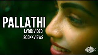 Gambar cover Pallathi   Official Lyric Video   Kiran Raj & Pinky Surendran Feat. Ajith Jithendranath