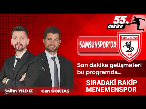 55. Dakika: Yılport Samsunspor ve Menemenspor Maçı Öncesi Yaşanan Son Gelişmeler