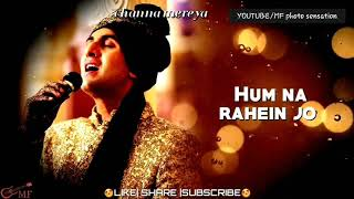 Mehfil Mein Teri Hum Na Rahe Jo|30 Seconds Status lyrics|