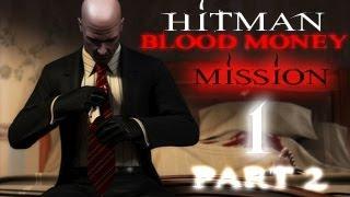 Hitman Blood Money Прохождение миссия 1 Часть 2