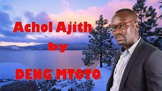 Deng Matoto - Achol Ajith