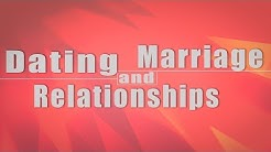 Dating Marriage and Relationship: Who to Date?